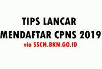 Tips Lancar Melakukan Pendaftaran Online CPNS 2019 di SSCN.BKN.GO.ID