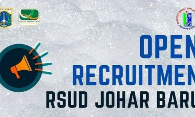 Open Recruitment RSUD Johar Baru Minimal SMA Sederajat Tahun 2021