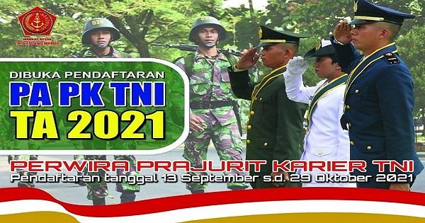 Penerimaan Perwira Prajurit Karier PAPK TNI Sumber Lulusan Perguruan Tinggi (Reguler) TA 2021